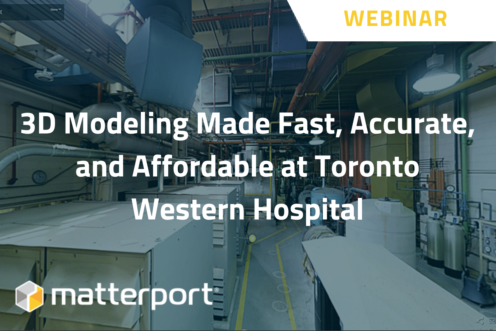 3D Modeling Made Fast, Accurate, and Affordable at Toronto Western Hospital